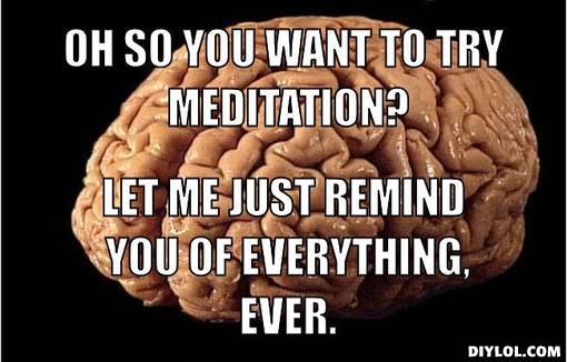Meditation Meme - Brain