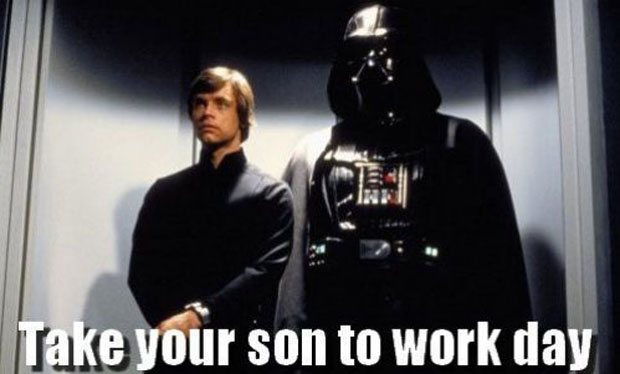 Take your son to work - Star Wars Meme