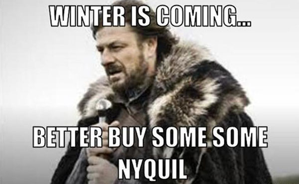 Winter Is Coming - Buy Nyquil